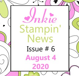 Issue 6 Stampin' Up! News - Inkie Stampin' News