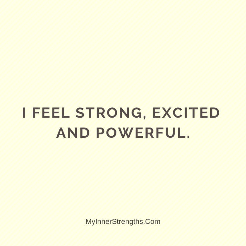 Affirmations for business owners 13 My Inner Strengths I feel strong, excited and powerful.
