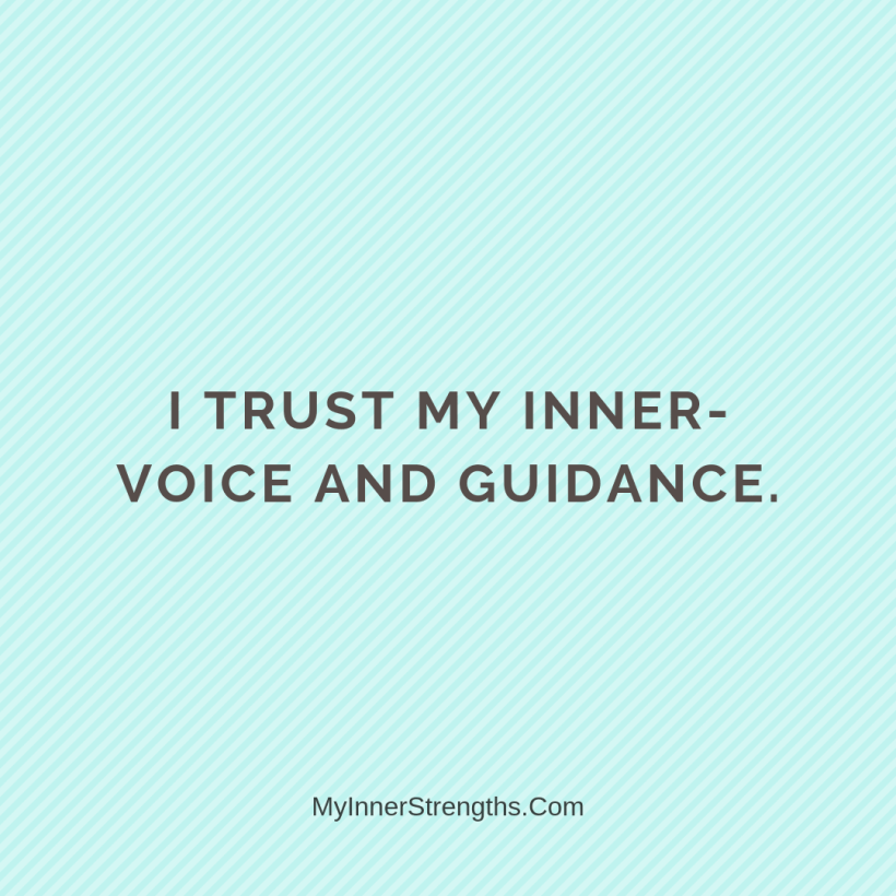 Affirmations for work 6 My Inner Strengths I trust my inner voice and guidance.