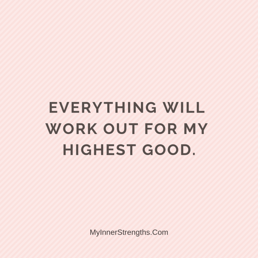 Morning Affirmations 30 My Inner Strengths Everything will work out for my highest good.