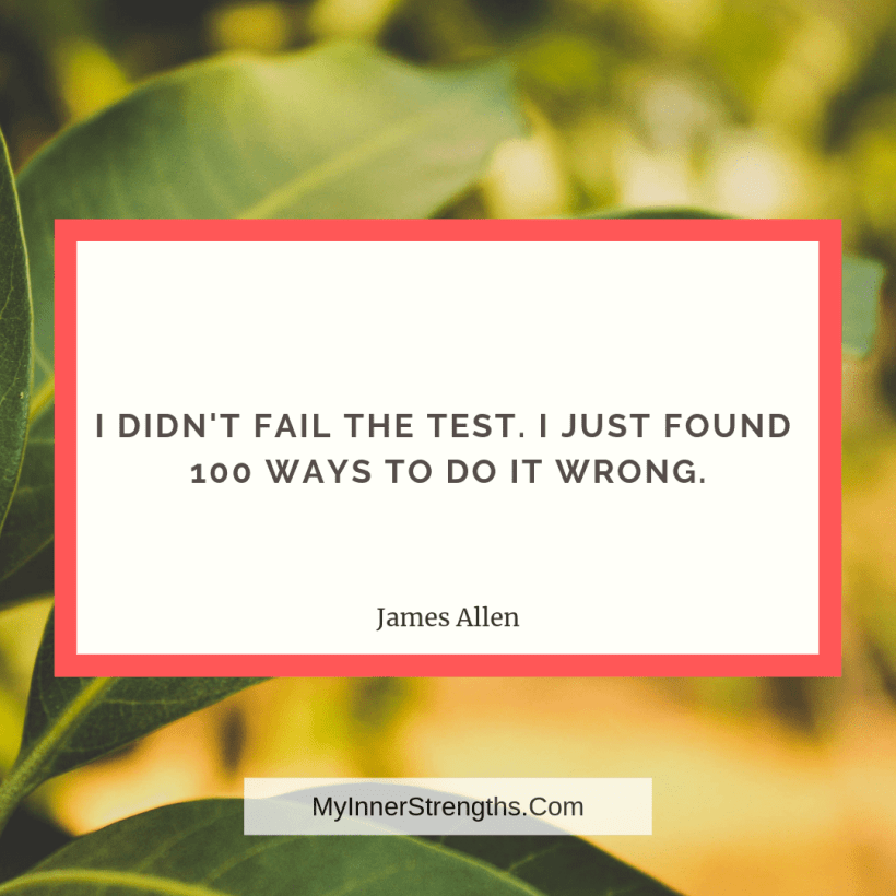 Morning Quotes 6 My Inner Strengths I didnt fail the test. I just​ found 100 ways to do it wrong.