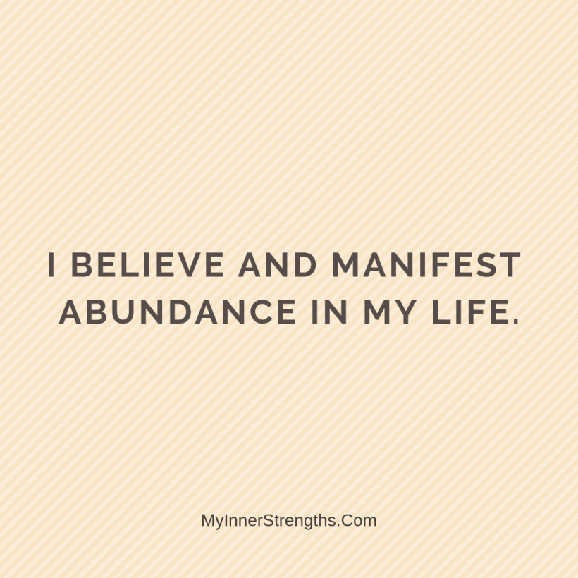 Wealth Affirmation Money 20 My Inner Strengths I believe and manifest abundance in my life.