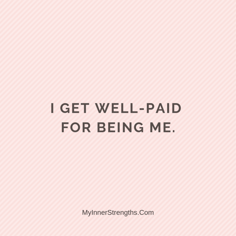 Wealth Affirmation Money 25 My Inner Strengths I get well paid for being me.