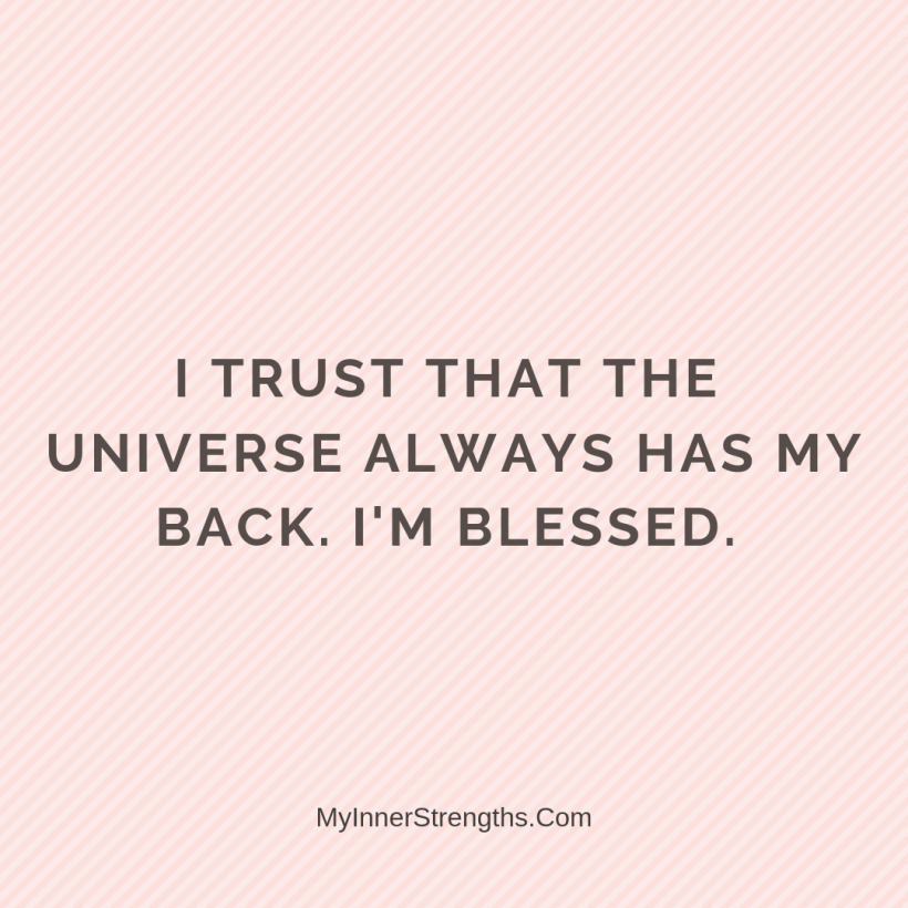 Wealth Affirmation Money 27 My Inner Strengths I trust that the universe always has my back. Im blessed.