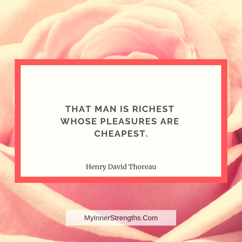 Wealth affirmation Quotes 2 My Inner Strengths That man is richest, whose pleasures are cheapest.