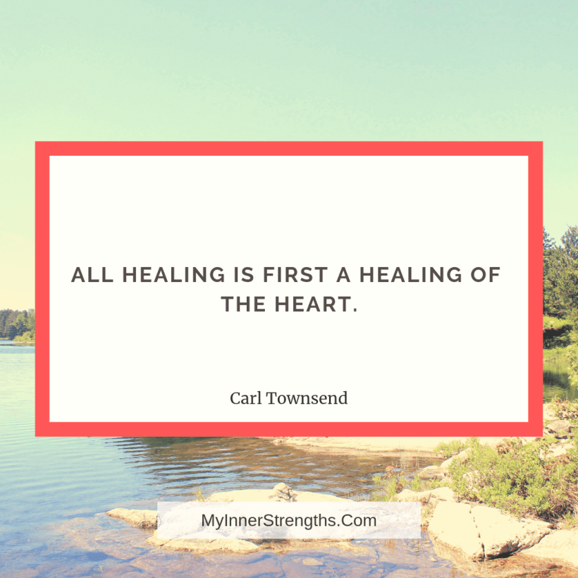 Health Affirmations and quotes My Inner Strengths11 1 All healing is first a healing of the heart.