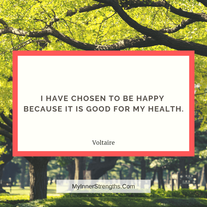 Health Affirmations and quotes My Inner Strengths15 1 I have chosen to be happy because it is good for my health.