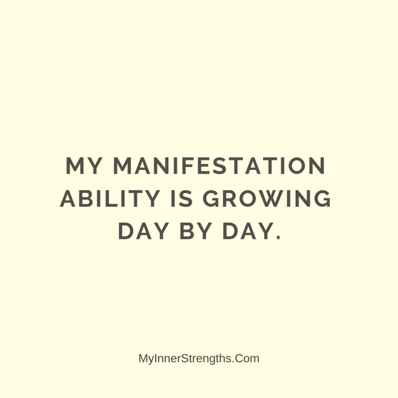 Law of Attraction Affirmations My Inner Strengths18 My manifestation ability is growing day by day.