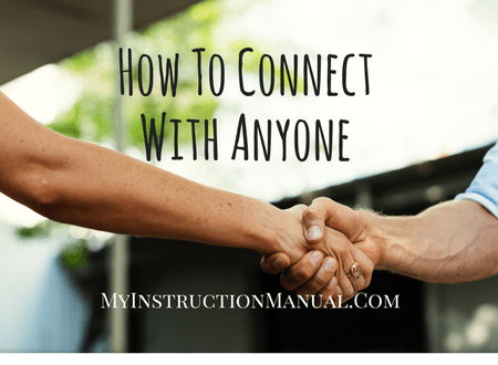 Tips on How To Connect With Anyone: My Instruction Manual