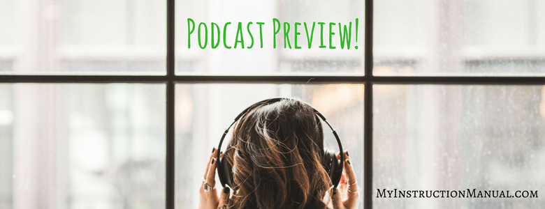 My Instruction Manual Podcast Preview