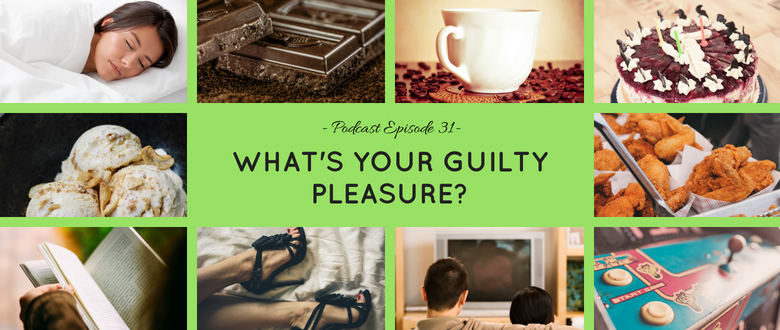 Guilty Pleasures | My Instruction Manual