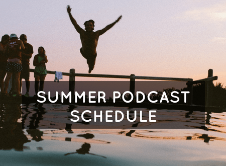Summer Podcast Schedule | My Instruction Manual