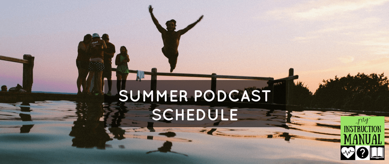 Summer Podcast Schedule   My Instruction Manual