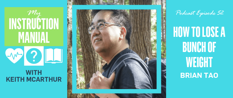 How To Lose a Bunch of Weight | Brian Tao | My Instruction Manual