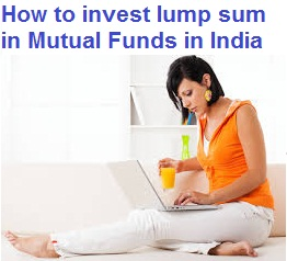 How to invest lump sum in Mutual Funds in India