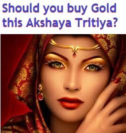 Should you buy gold this Akshaya Tritiya in April-1015