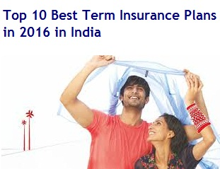 Top and Best Term Insurance plans in 2016