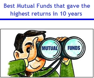 Best Mutual funds that gave the highest returns in 10 years
