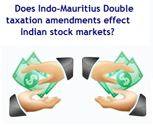 Does Indo-Mauritius Double taxation amendments effect Indian stock markets