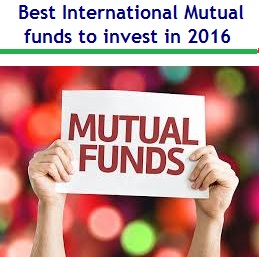 Best International Mutual funds to invest in 2016