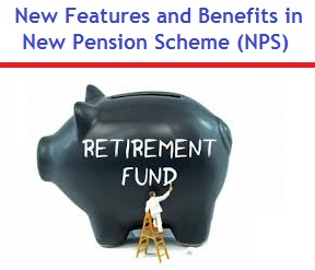 New Features and Benefits in New Pension Scheme (NPS)
