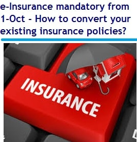 e-Insurance mandatory from 1-Oct - Should you convert your existing insurance policies