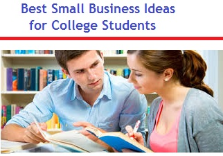 20 Best Small Business Ideas for College Students