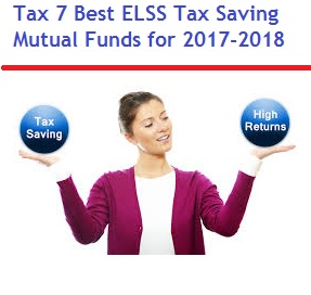 Top and Best ELSS tax Saving Mutual Funds to invest in India in 2017-2018