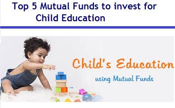 Best Mutual Funds to invest for Child Education