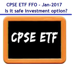 CPSE ETF FFO - Jan-2017 - Is it safe investment option