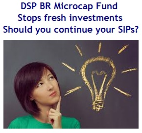 DSP BR Microcap Fund Stops fresh investments – Should you continue your SIP