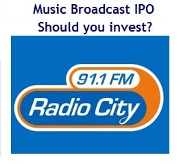 Music Broadcast IPO - Radio City IPO - Should you invest