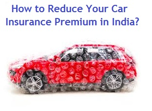 How to Reduce Your Car Insurance Premium in India