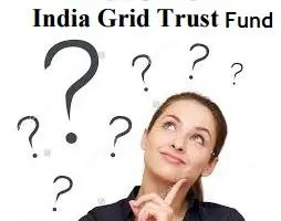 India Grid InvIT IPO – What are the hidden factors?