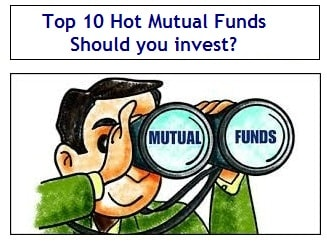 Top 10 Hot Mutual Funds - 3 months - Should you invest