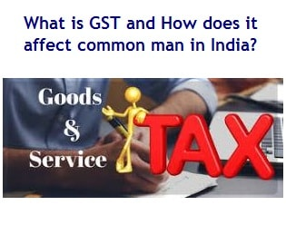 What is GST and how does it affect common man in India