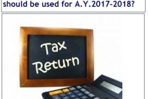 Which Income Tax Return (ITR) Form should be used for A.Y.2017-2018?