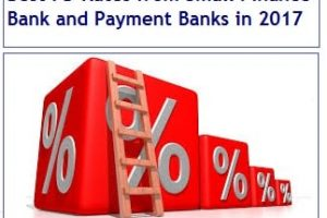 Best FD Rates from Small Finance Bank and Payment Banks in 2017