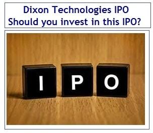 Dixon Technologies IPO Review - Should you invest