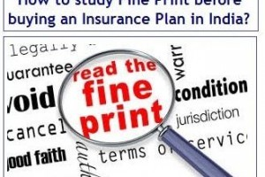 How to study Fine Print before buying an Insurance Plan in India?