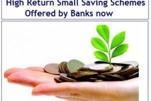 8 High Return Small Saving Schemes Offered by Banks now