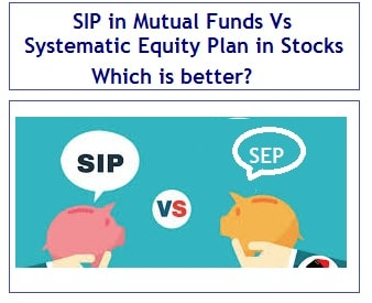 SIP in Mutual Funds Vs Systematic Equity Plan (SEP) in Stocks - Which is better