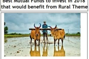 Best Mutual Funds to invest in 2018 that would benefit from Rural Theme