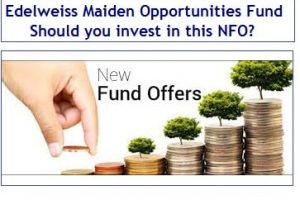 Edelweiss Maiden Opportunities Mutual Fund invests in IPOs – Should you invest?