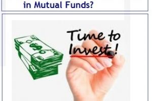 When is the right time to invest in Mutual Funds?