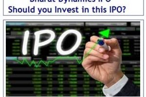 Bharat Dynamics IPO – Should you Invest in this IPO?