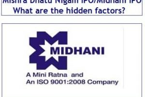 Mishra Dhatu Nigam IPO / Midhani IPO – What are the hidden factors?