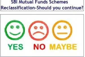 38 SBI Mutual Funds Schemes Reclassification – Should you continue or exit?
