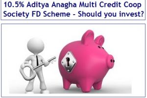 Aditya Anagha Multi Credit Coop Society FD Scheme Review