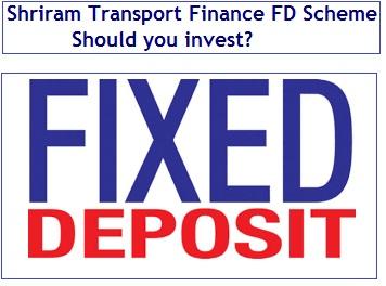 Shriram Transport Finance FD Scheme - Should you invest
